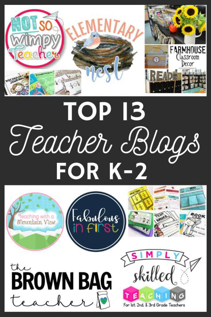 Top 13 teacher blogs for early childhood grades K-2 for classroom decor, hands on learning, math and literacy teaching resources, organizing all of the clutter.