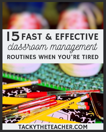 15 Fast & Effective Classroom Management Routines When You're Tired