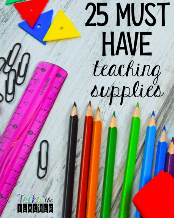25 Must Have Teaching Supplies for the Classroom